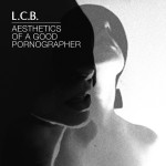 L.C.B. - Aesthetics Of A Good Pornographer